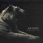 Air Miami - Fuck You Tiger