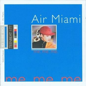 Air Miami Me. Me. Me.
