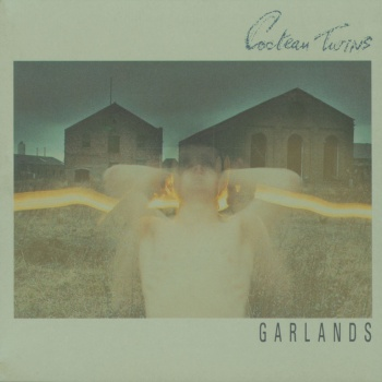 Cocteau Twins - Garlands