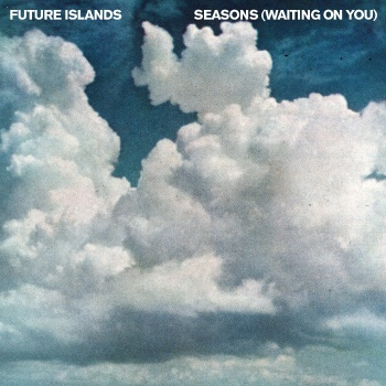Future Islands Seasons (Waiting On You)