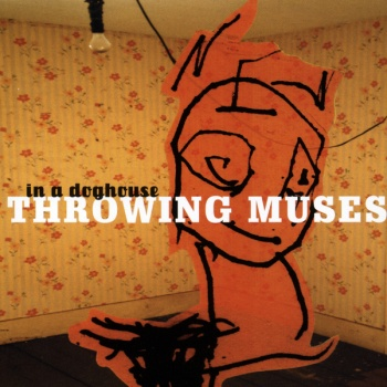 Throwing Muses In A Doghouse