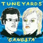 Tune-Yards Gangsta