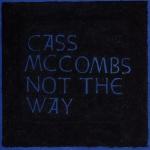 Cass McCombs Not The Way