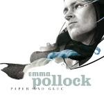 Emma Pollock Paper And Glue