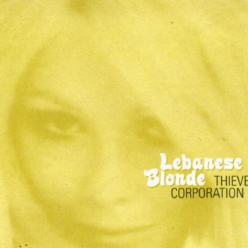 Thievery Corporation Lebanese Blonde