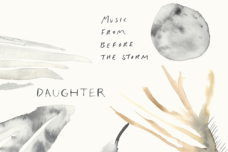 Daughter - musicfrombeforethestormtobereleasedonvinylforrecordstoreday