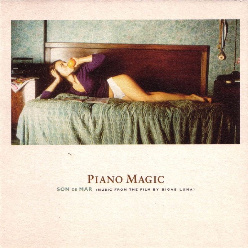 Piano Magic - Son De Mar (Music From The Film By Bigas Luna)